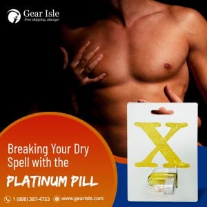 Breaking Your Dry Spell with the Platinum Male Enhancement Pill