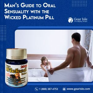 A Man's Guide to Oral Sensuality with the Wicked Platinum Pill