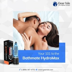 An All-Inclusive Guide to Understanding the Bathmate HydroMax– Part 1